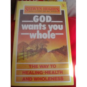 God wants you whole